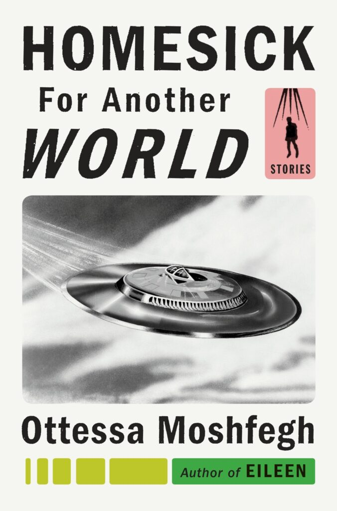 "Cover of ""Homesick for Another World,"" by Ottessa Moshfegh"